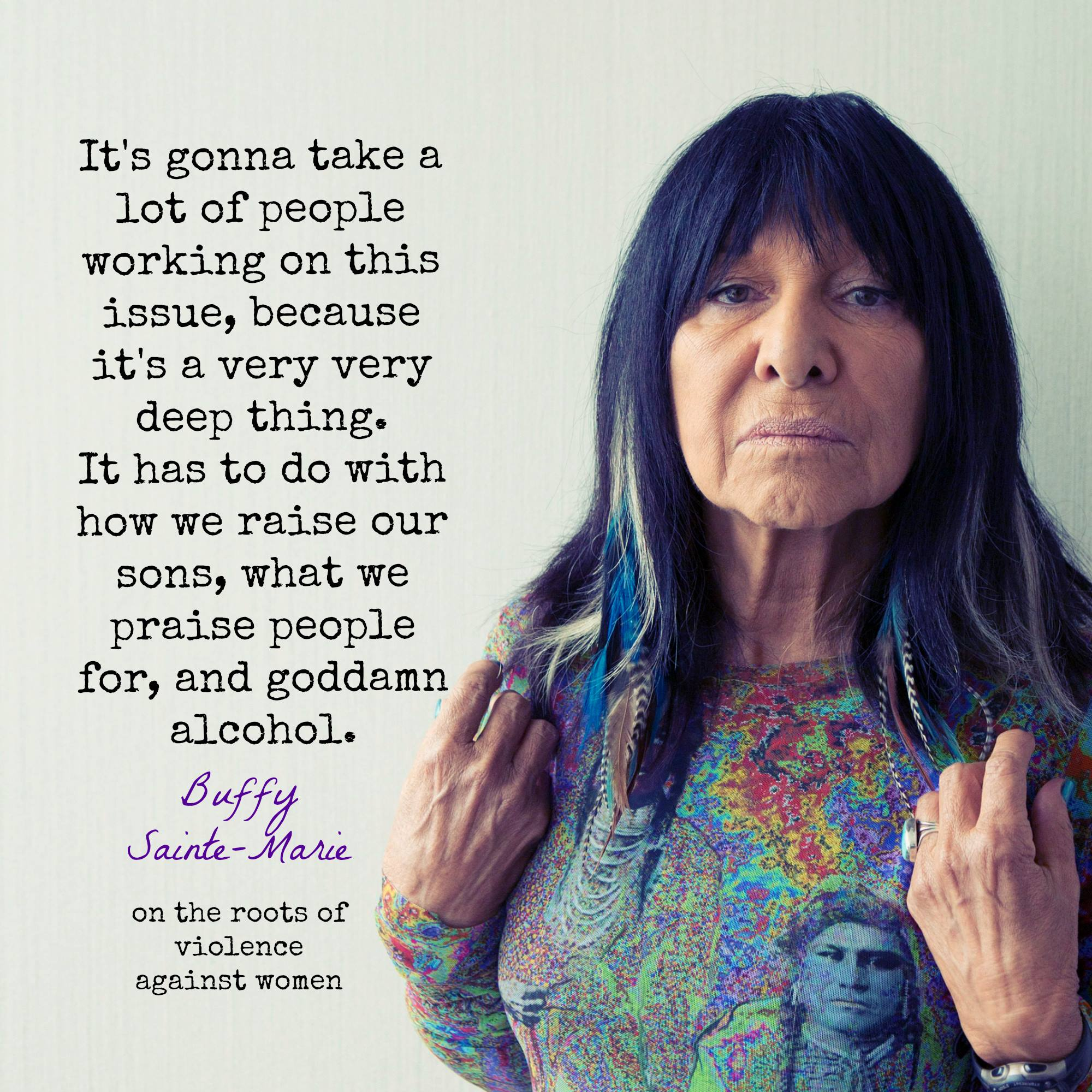 "End Of Watch Quotes: Buffy Sainte-Marie Says It Like It Is: ""goddamn Alcohol"
