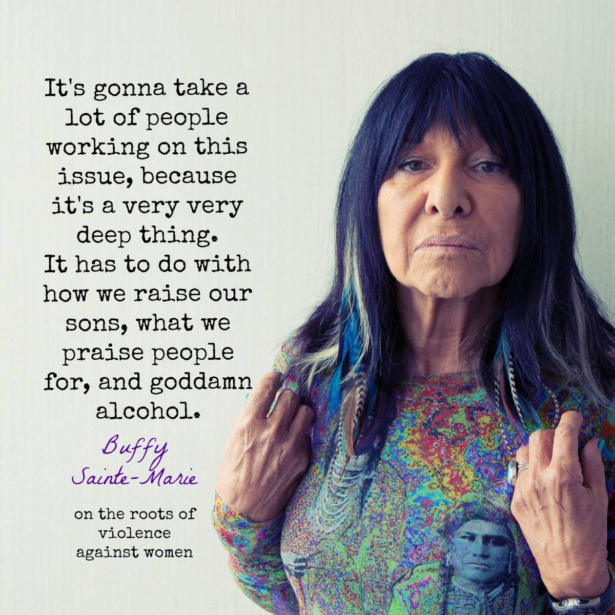"Buffy Sainte-Marie says it like it is: ""goddamn alcohol."""