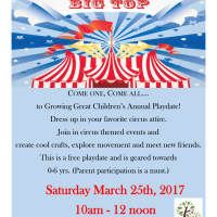Growing Great Children's spring Circus Playdate is Saturday, 10 - noon.