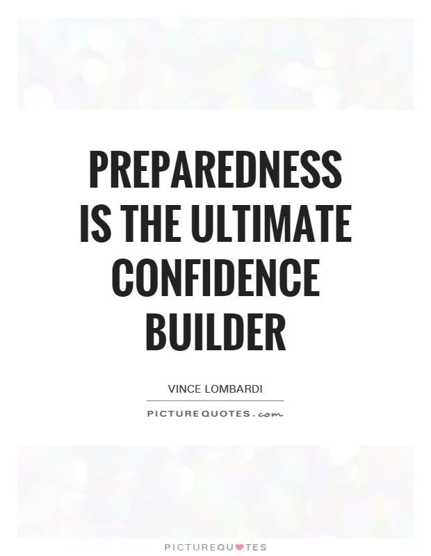preparedness-is-the-ultimate-confidence-builder-quote-1