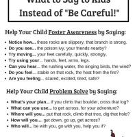 "What to say to kids instead of ""be careful!"""